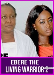 EBERE THE LIVING WARRIOR 2