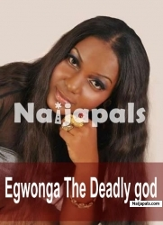 Egwonga The Deadly god 2