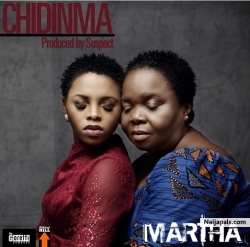Martha by Chidinma Ft Her Mum