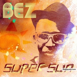 Super Sun Remix by BEZ ft. Eldee, Ice Price and Eva Naija