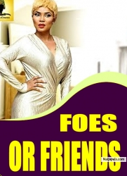 FOES OR FRIENDS