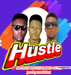Hustle by Aromzy ft 9ice star x Nd cool