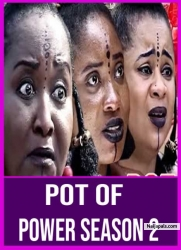 Pot Of Power Season 2