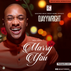 Marry You by OJAYY Wright