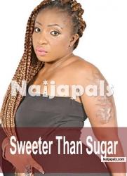 Sweeter Than Sugar