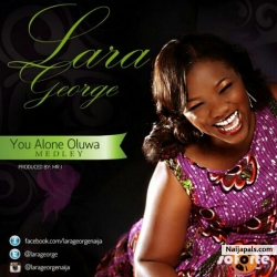 You Alone Oluwa by Lara George