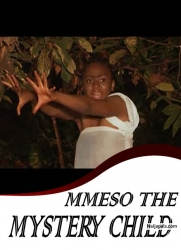 MMESO THE MYSTERY CHILD