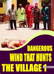 DANGEROUS WIND THAT HUNTS THE VILLAGE 1