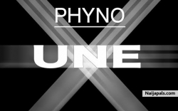 Une by Phyno