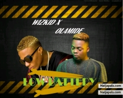 LOW BATTERY by Wizkid ft Olamide
