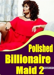 Polished Billionaire Maid 2