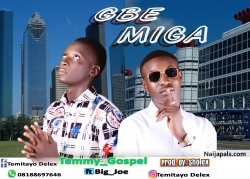 Gbe mi ga by Temmy feature big joe