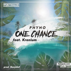 One Chance by Phyno ft. Kranium