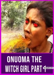 ONUOMA THE WITCH GIRL PART 1
