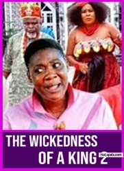 THE WICKEDNESS OF A KING  2