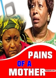 PAINS OF A MOTHER