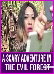 A SCARY ADVENTURE IN THE EVIL FOREST