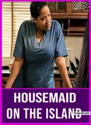 HOUSEMAID ON THE ISLAND