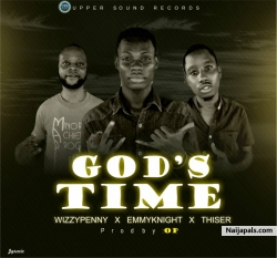 Gods time by Wizzypenny ft Emmyknight ft thizarbran