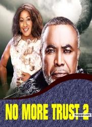 NO MORE TRUST 2