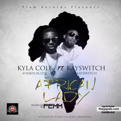 African Lady by Kyla Cole Ft KaySwitch