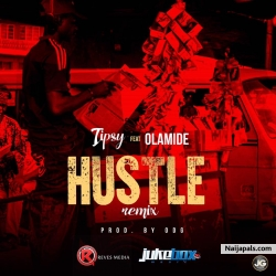Hustle (Remix) by Tipsy ft. Olamide