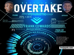 Overtake by Frank Edwards Ft. Joepraize