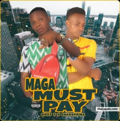 Maga must pay by Dicey y feat Bravoprinz
