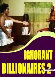 IGNORANT BILLIONAIRES 2