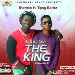 LONG LIVE THE KING by STARnlee ft Tipsy Banks