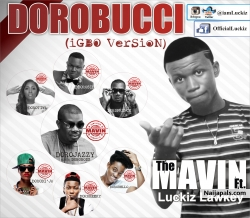 Dorobucci Igbo Version by Luckiz ft. Donjazzy / Mavin