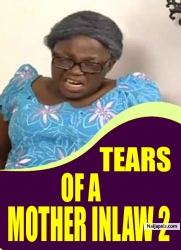 TEARS OF A MOTHER INLAW 2