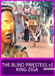 THE BLIND PRIESTESS vS KING ZIGA