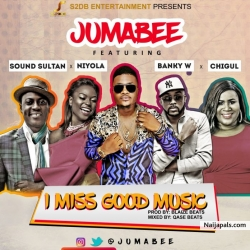 I Miss Good Music by Jumabee ft. Sound Sultan, Banky W, Niyola & Chigurl