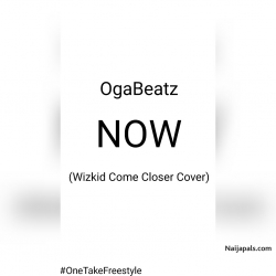 Oxygen - Now (Wizkid feat. Drake Come Closer Cover) by Ogabeatz