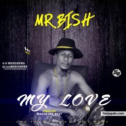 Mr Bish - My Love by Mr Bish