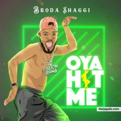 Oya Hit Me by Broda Shaggi