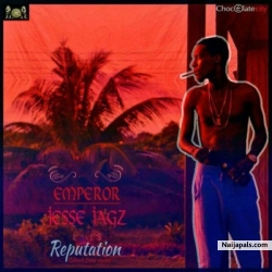 Reputation by Jesse Jagz