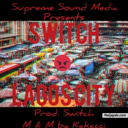 Lagos City (Prod. Switch) -Switch by Switch