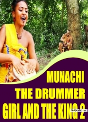 MUNACHI THE DRUMMER GIRL AND THE KING 2