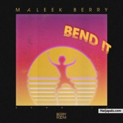 Bend It by Maleek Berry