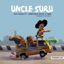 Uncle Suru by Jon Ogah feat. Adekunle Gold & Simi