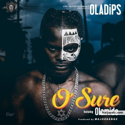 O&#039 Sure by Oladips ft Olamide