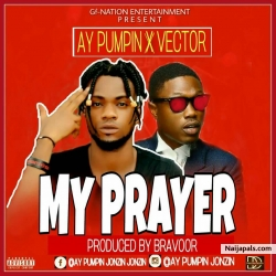 My Prayer by AY Pumpin x Vector