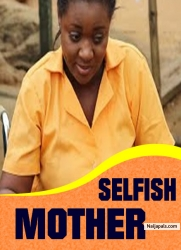 SELFISH MOTHER