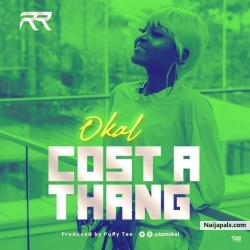 Cost A Thang by Okal