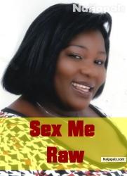 Sex Me Raw