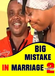 BIG MISTAKE IN MARRIAGE 2