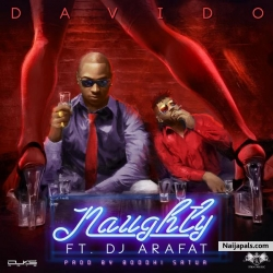 Naughty by Davido x DJ Arafat
