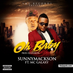 Oh Baby by Sunny Mackson ft. Mc Galaxy (Prod. By Coublon)